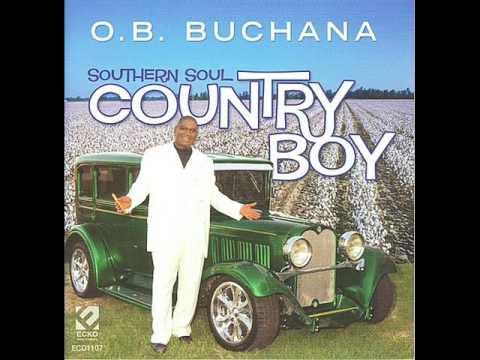 O.B. Buchana - Just Because He's Good To You
