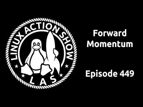 Forward Momentum | Linux Action Show 449