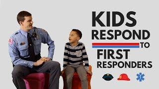 Kids Respond to First Responders