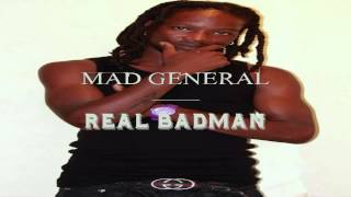 Mad Général REAL BAD MAN