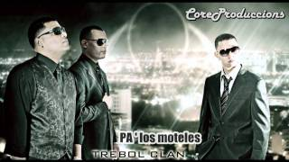 Trebol Clan Ft J Alvarez  @ Pa Los Moteles (High Quality Audio)