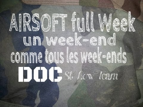 un week-end comme tous les week-ends  ( airsoft St Low Team )