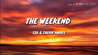The Weekend (Lyrics) - SZA & Calvin Harris