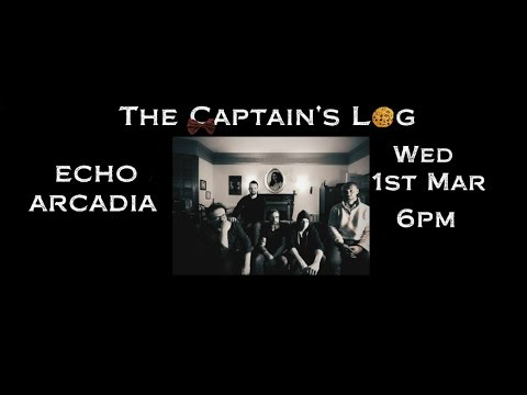 The Captain's Log #6 w/ Echo Arcadia