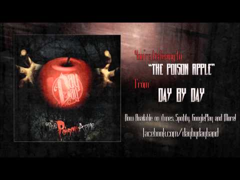 "Day By Day - ""The Poison Apple"" w/ DOWNLOAD"