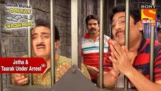 Jetha & Taarak Under Arrest | Taarak Mehta Ka Ooltah Chashmah