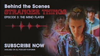 Behind The Scenes: Stranger Things Podcast | Ep. 3 - The Mind Flayer | Netflix