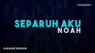 Download Noah – Separuh Aku (Karaoke Version)