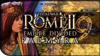Zenobia's Focus Shifts North | Total War Rome II — Empire Divided: Palmyra 9 | DLC Campaign Normal