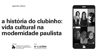 a história do clubinho: vida cultural na modernidade paulista