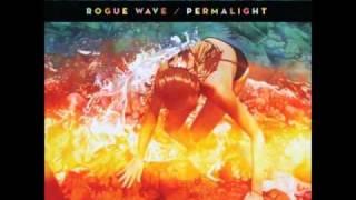 Rogue Wave - Sleepwalker