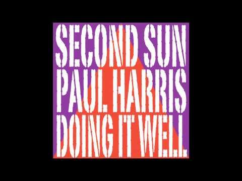 Second Sun & Paul Harris - Doing It Well