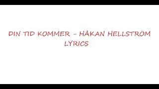 Håkan Hellström - Din tid kommer (Lyrics)