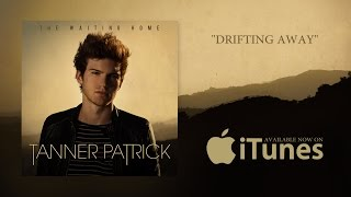 Tanner Patrick - Drifting Away (Official Lyric Video)