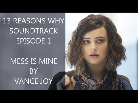 13 Reasons Why Soundtrack Official  Episode 1 Mess Is Mine Lyrics Cover   Vance Joy