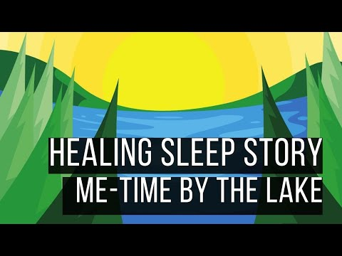 Me-Time By The Lake | 😴 SLEEP STORY FOR GROWNUPS 💤 | Bedtime Stories for Grownups