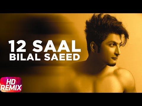 12 Saal (Remix) | Bilal Saeed | Twelve | Punjabi Remix Song | Latest Punjabi Song 2017