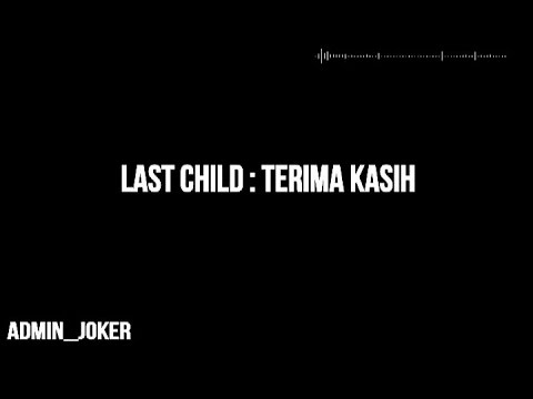 Last Child-terima kasih (Lyric Video)