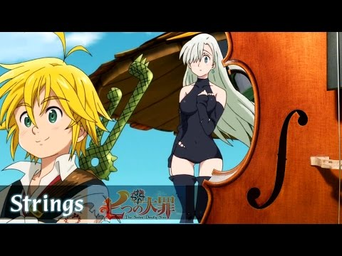 Nanatsu No Taizai Opening - Strings Version | 七つの大罪 OP「Netsujou No Spectrum」