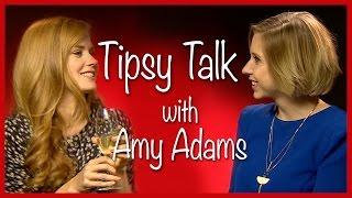 Tipsy Talk with Amy Adams