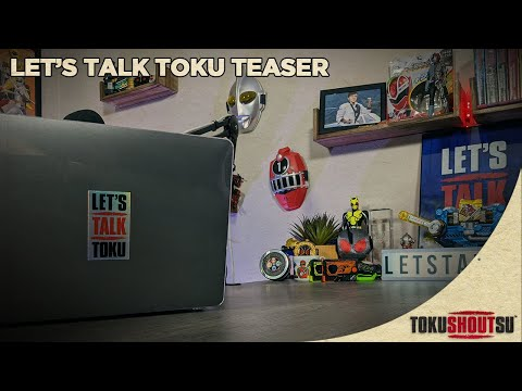 Let's Talk Toku Starts April 10th on TokuSHOUTsu! (HD)