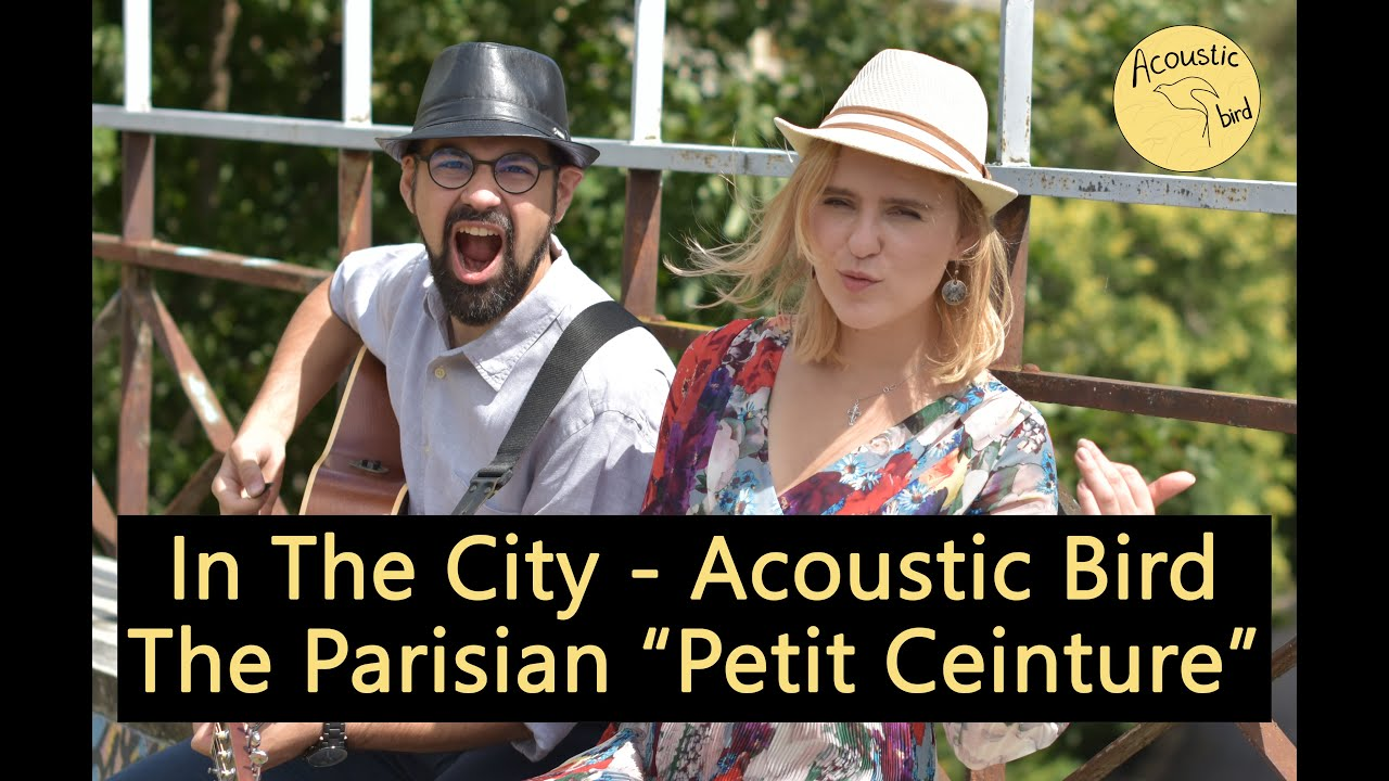 "In The City - Acoustic Bird | Paris visit to the ""Ligne de Petite Ceinture"""