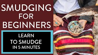 Smudging for Beginners - LEARN TO SMUDGE in 5 minutes