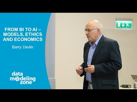 From BI to Al - Models, Ethics and Economics - Barry Devlin (DMZ Europe 2016)
