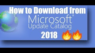 How to download from Microsoft Update catalog ( 2018 ) 🔥🔥🔥