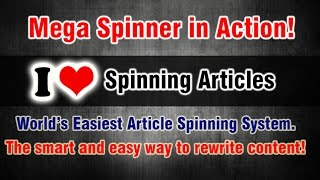 Mega Spinner in Action! Article Spinner Techniques 2016