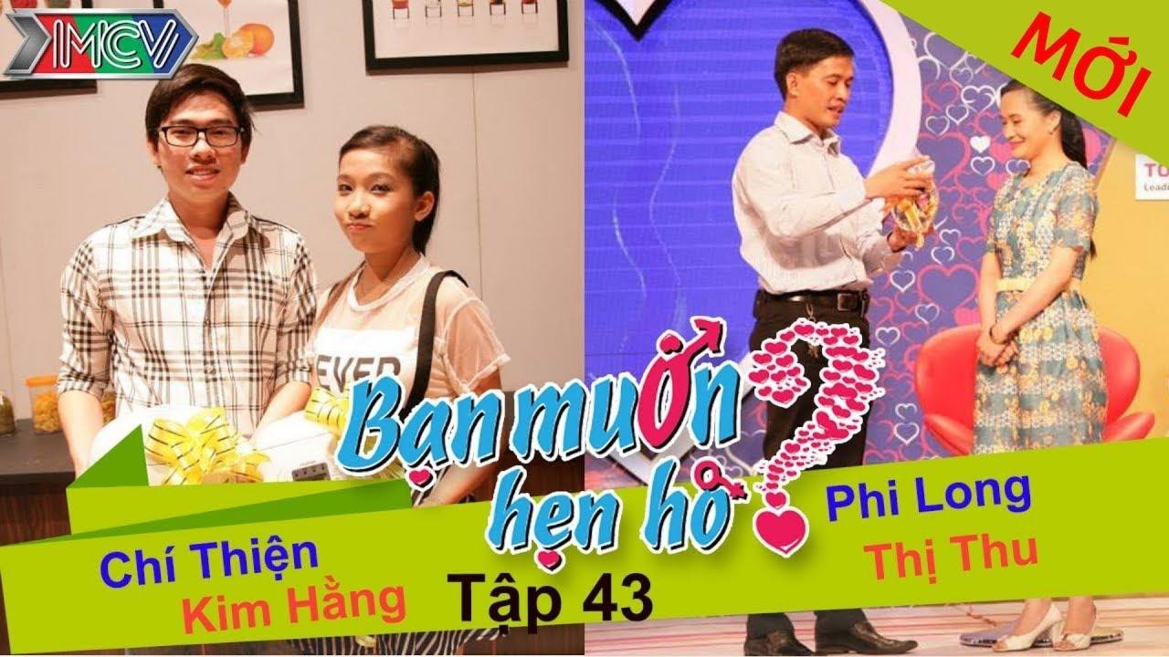 BẠN MUỐN HẸN HÒ #43 UNCUT | Chí Thiện – Kim Hằng | Phi Long – Trần Thu | 310814 💖