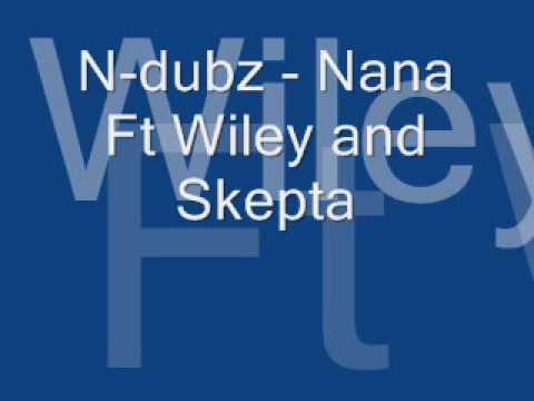 N-Dubz- Nana Ft Wiley and Skepta