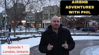 Gambar cover Airbnb Adventures with Phil - London, Ontario Ep. 1
