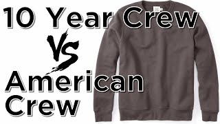 10 Year Crew by Flint & Tinder Vs. American Crew by American Giant!