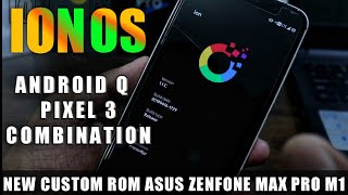 iON OS Best Custom Rom Asus Zenfone Max Pro M1 | Quick Review & Installation