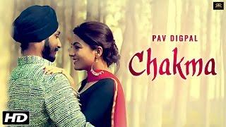 Chakma || Pav Digpal || Official Full Video || New Punjabi Songs 2016 || Raftaar Records