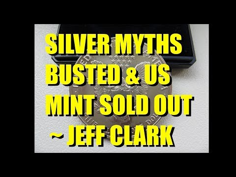 Silver Myths Busted & US Mint SOLD OUT | Jeff Clark