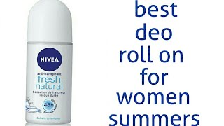 nivea fresh natural roll on for women review, best deo for women