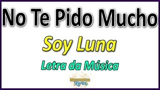Baixar Soy Luna - No Te Pido Mucho - Letra