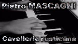 Pietro MASCAGNI: Cavalleria rusticana, Intermezzo sinfonico