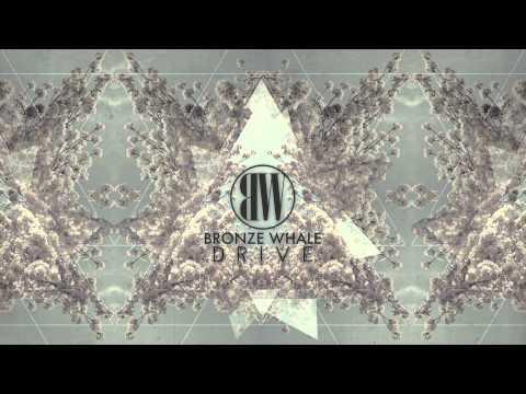 Bronze Whale - Drive