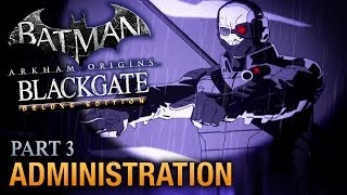 Batman: Arkham Origins Blackgate Walkthrough - Part 3 - Administration [Deluxe Edition]
