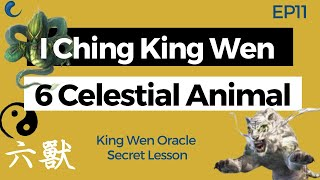 Six Celestial Animals in I Ching? Six Guardians | EP11 King Wen Lesson | Wen Wang Gua | AK Guru