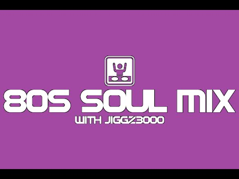 80s Soul and R&B Mix with Jiggz3000 vol. 1
