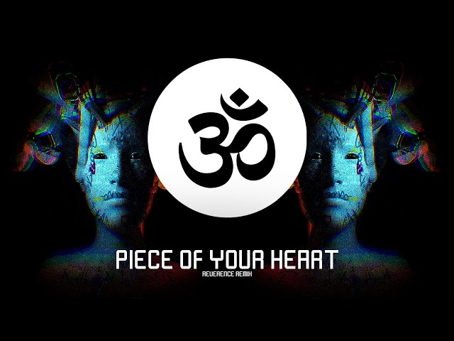 Meduza - Piece Of Your Heart (Reverence Remix)