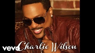 Charlie Wilson - My Love Is All I Have (Audio)