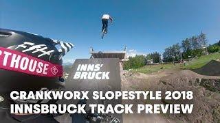 MTB Slopestyle track preview withTyler McCaul & Matt Jones. | Crankworx Innsbruck 2018