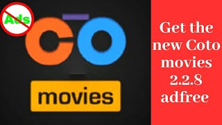 how-to-get-the-new-coto-movies-2-2-8-adfree100-working