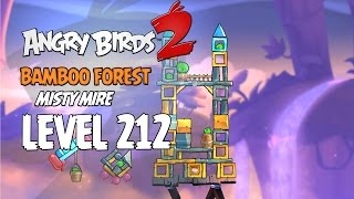 Angry Birds 2 Level 212 Bamboo Forest Misty Mire 3 Star Walkthrough