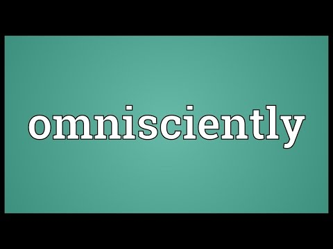 Omnisciently Meaning